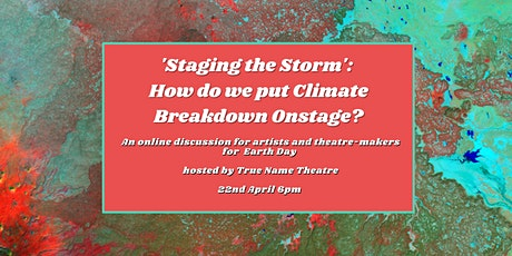 'Staging the Storm': How Do We Put Climate Breakdown Onstage?' tickets