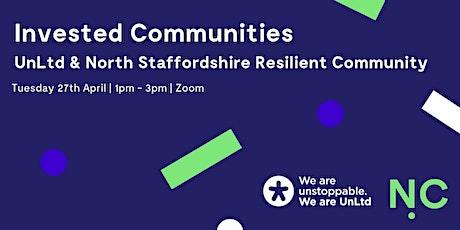 UnLtd & North Staffordshire Resilient Community | Invested Communities tickets