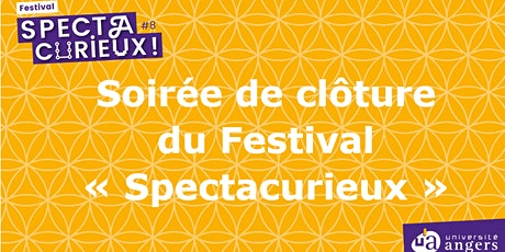 """Soirée de clôture du Festival """"Spectacurieux"""" billets"""