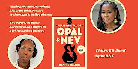 Rewriting histories with Dawnie Walton and K Bailey Obazee tickets