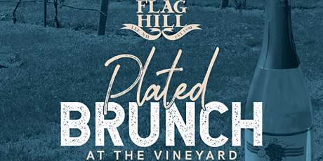 Flag Hill 3-Course Plated Brunch by the Vineyard *Mother's Day* tickets