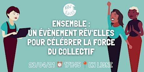 Ensemble : un événement Rêv'Elles pour célébrer la force du collectif tickets