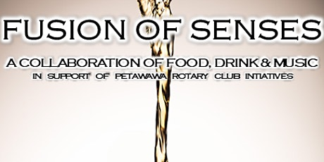 FUSION OF SENSES - Petawawa Rotary Club tickets