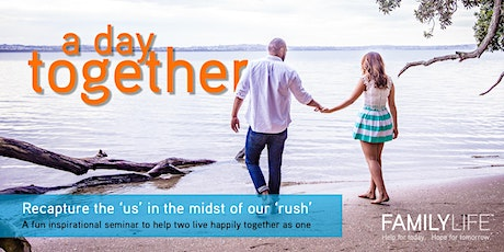 FamilyLife NZ - A Day Together - Auckland - May 2021 tickets