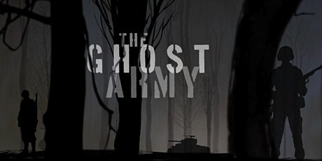 The Ghost Army Film and Discussion with Film Maker Richard Beyer tickets
