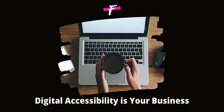 Digital Accessibility is Your Business - Workshop tickets