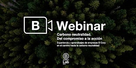 B Webinar - Carbono neutralidad. Del compromiso a la acción. entradas