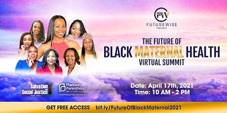 The Future of Black Maternal Health 1st Annual Virtual Summit tickets