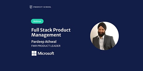 Webinar: Full Stack Product Management by fmr Microsoft Product Leader tickets