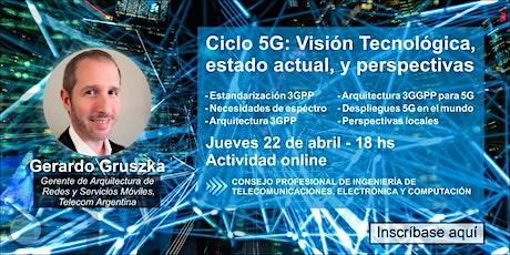 Ciclo 5G. Visión Tecnológica. Estado actual y perspectivas tickets
