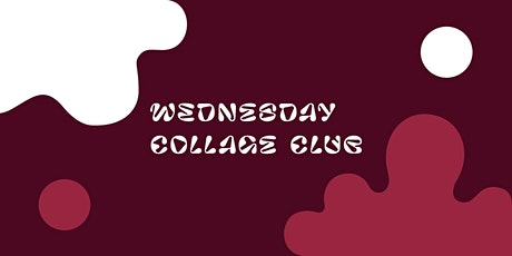 Wednesday Collage Club • May Workshop tickets