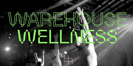 Warehouse wellness party tickets