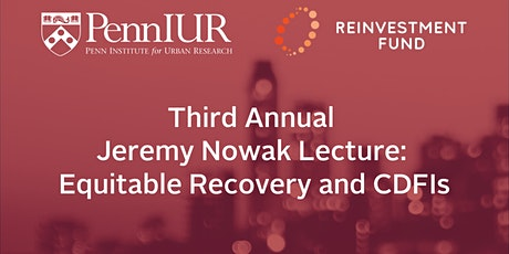 Third Annual Jeremy Nowak Lecture: Equitable Recovery and CDFIs tickets