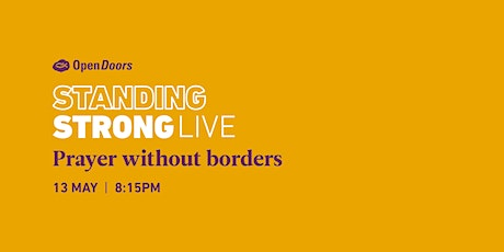 STANDING STRONG LIVE - Prayer without borders: Secret Believers tickets