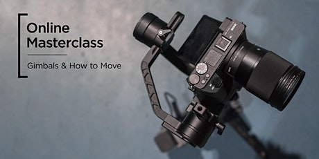 Online Masterclass | Dynamic Movement with Gimbals tickets