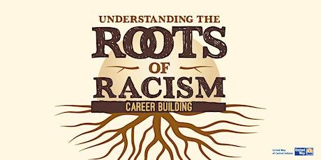Understanding the Roots of Racism: Career Building tickets