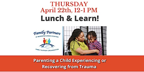 Lunch & Learn- Parenting a Child Experiencing or Recovering from Trauma tickets