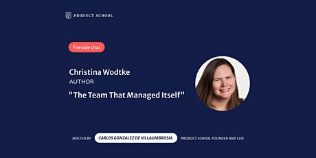"Fireside Chat with ""The Team That Managed Itself"" Author, Christina Wodtke tickets"