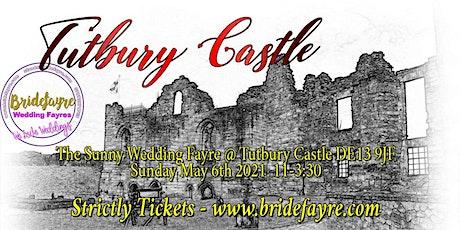 Tutbury Castle Summer wedding Fayre 2021 tickets