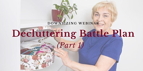 Downsizing Webinar: Decluttering Battle Plan - Part 1 tickets