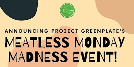 Meatless Monday Madness tickets