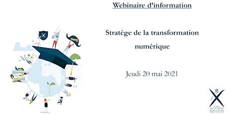 """Webinaire d'information """"Stratège de la transformation numérique"""" billets"""
