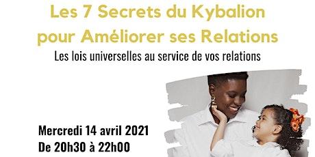 Les 7 Secrets du Kybalion pour Améliorer ses Relations billets