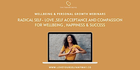 Self-Acceptance, self love and compassion for wellbeing & success tickets