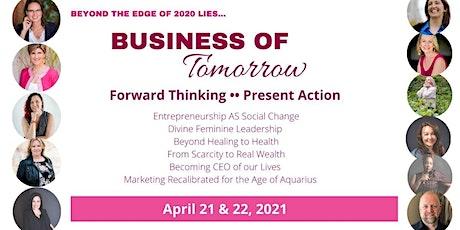 Business of Tomorrow Summit • Forward-Thinking   Present Action biglietti