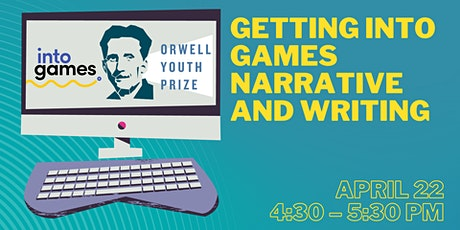 Getting into Game Narrative & Writing - Into Games & The Orwell Youth Prize tickets