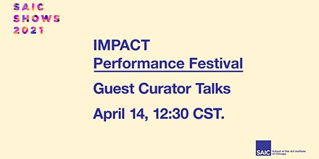 IMPACT Performance Festival: Guest Curator Talks tickets