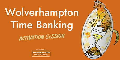 Wolverhampton Time Banking Activation tickets