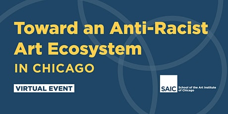 Toward an Anti-Racist Art Ecosystem in Chicago tickets