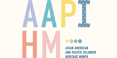 Let's Celebrate Asian American & Pacific Islander Heritage Month! tickets