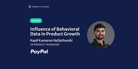 Webinar: Influence of Behavioral Data in Product Growth by PayPal Sr PM tickets