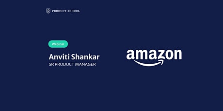 Webinar: Cross-Functional Customer-Centric Thinking by Amazon Sr PM tickets