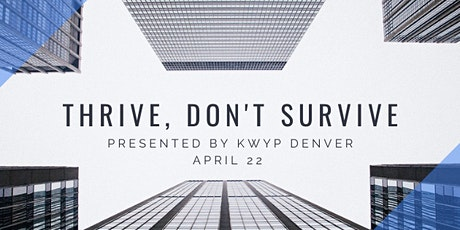 Zoom Tickets  KWYP Thrive Don't Survive Panel tickets