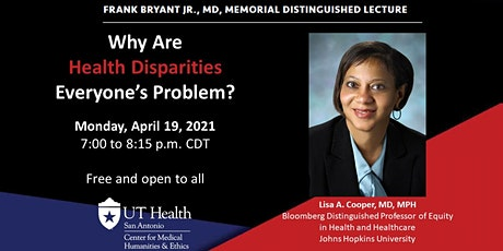 Bryant Lecture: Why Are Health Disparities Everyone's Problem? tickets