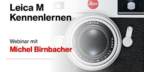 Webinar Leica M kennenlernen - ZUSATZTERMIN!!!!! Tickets