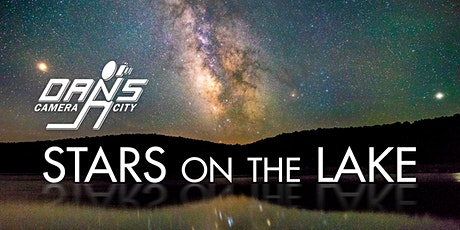 Stars on the Lake: Class + Night Sky Photo Workshop with Dan's Camera City tickets