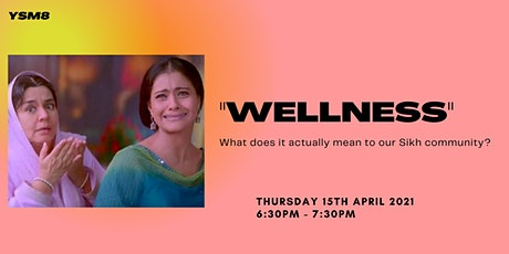 "What does ""wellness"" mean for our Sikh Community? tickets"