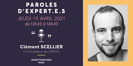 Masterclass  Food #2 - Paroles d'expert.e.s / Clément Scellier billets