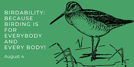 Birdability: because birding is for everybody and every body! tickets