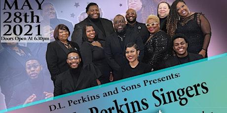 D. L. Perkins and Sons Presents: The D. L. Perkins Singers Live in Concert tickets