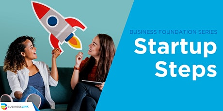 Business Foundation Series: Startup Steps tickets