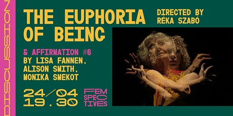 The Euphoria of Being and Affirmation #6 tickets