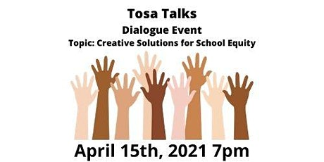 Tosa Talks Dialogue Event Topic: Creative Solutions for School Equity tickets