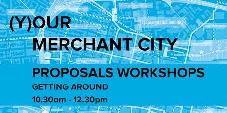 (Y)our Merchant City Proposals Workshop - Getting Around tickets