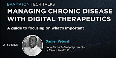 BRAMPTON TECH TALKS:  Managing Chronic Disease with Digital Therapeutics tickets