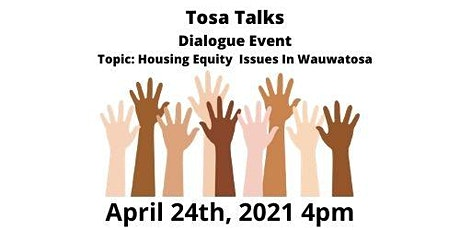 Tosa Talks - Dialogue Event  Housing Equity Issues in Wauwatosa tickets